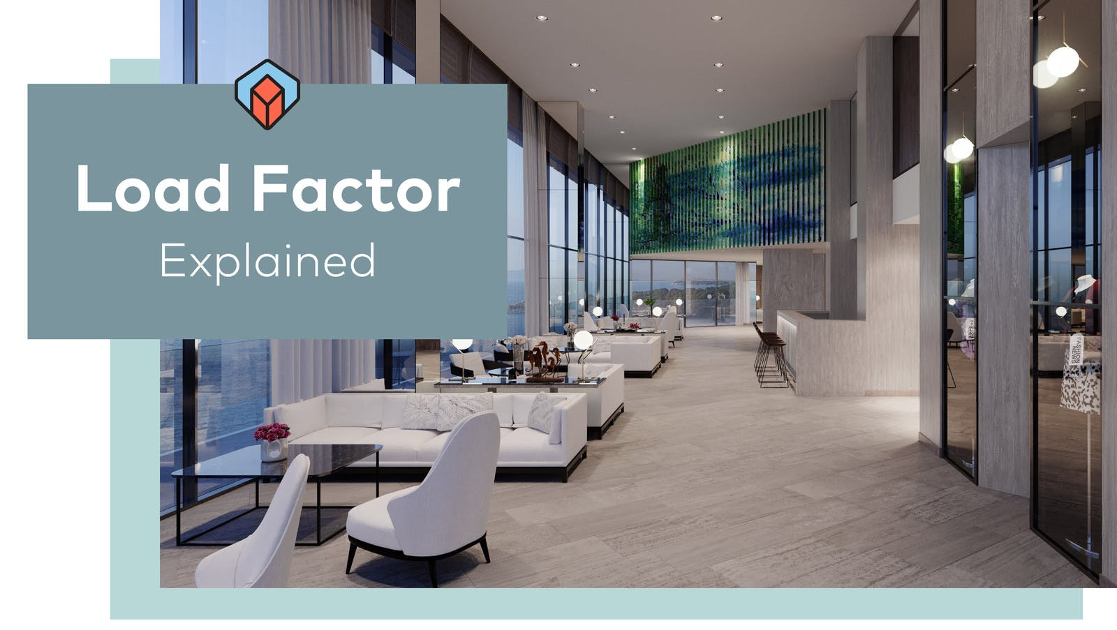 Load Factor Explained - Open Concept Meeting and Office Space Lobby